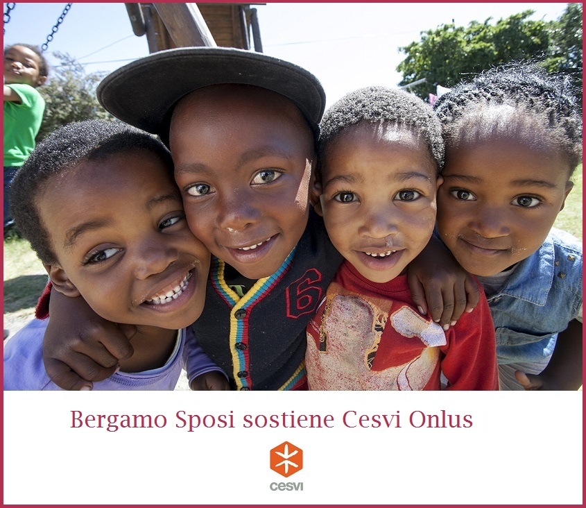 Bergamo Sposi e Cesvi Onlus un bellissimo sodalizio a vantaggio dei bambini meno fortunati