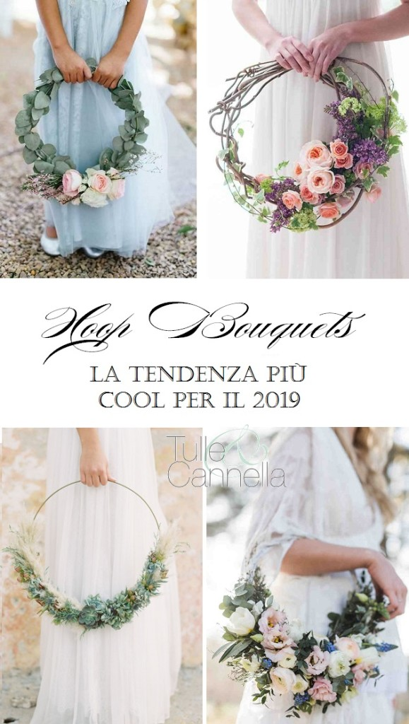 L'Hoop bouquet può essere realizzato n tantissimi modi, prediligendo rami e foglie, oppure fiori o ancora bellissime succulente - tullecannella.it